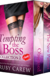 Tempting the Boss, Collection 2 by Ruby Carew (aka Opal Carew). Includes the third and fourth stories of the series.