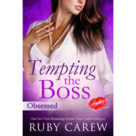 Tempting the Boss: Obsessed by Ruby Carew