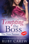Tempting the Boss, The New Partnerby Ruby Carew