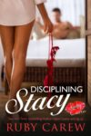 Disciplining Stacy by Ruby Carew