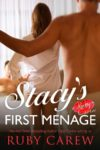 Stacy's First Menage by Ruby Carew